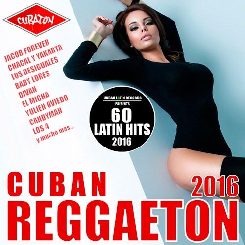 Cuban Reggaeton 2016 - Cubaton (60 Latin Hits) (2016)