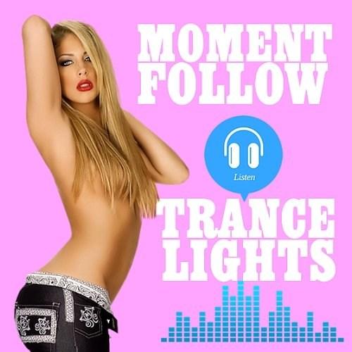 Moment Follow Trance Lights (2016)