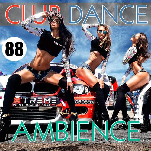 Club Dance Ambience Vol.88 (2016)